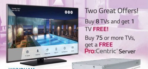 2019 Q4 LG Wyndham Hotels & Resorts Buy 8 Get 1 Free, Buy 75 or more TVs get a Free ProCentric Server